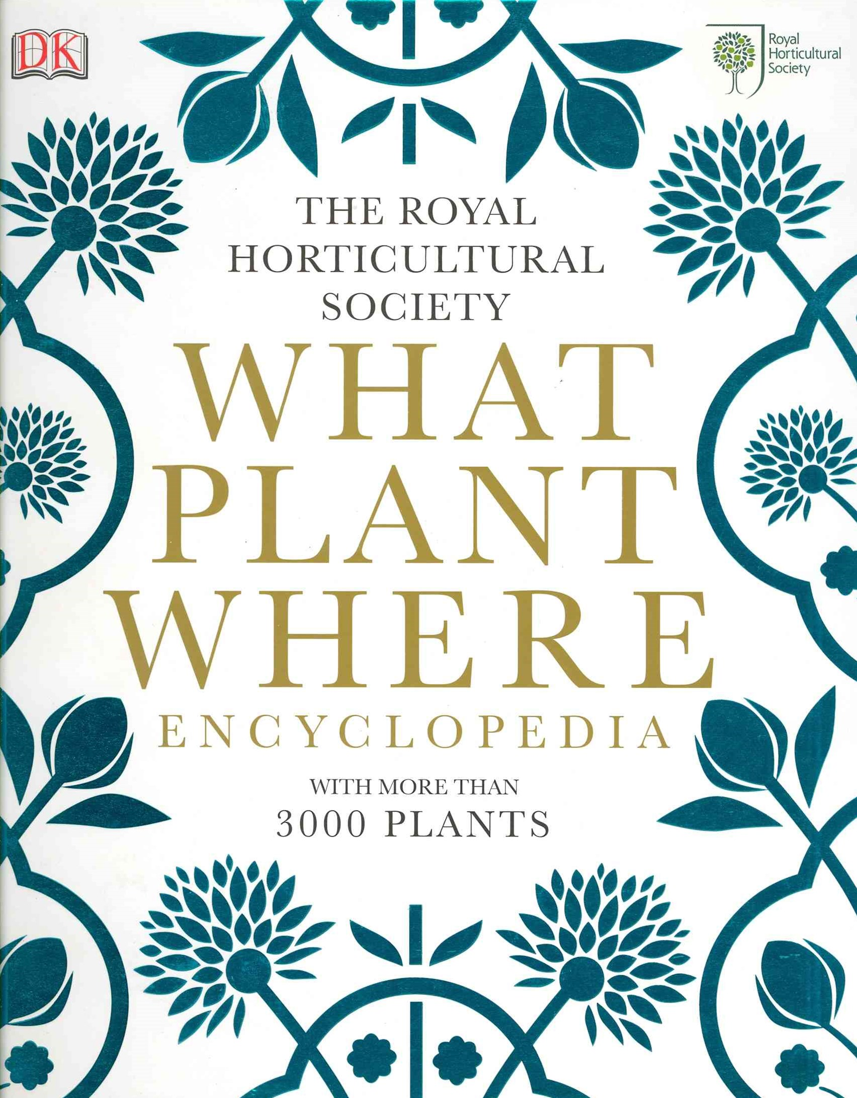 Royal Horticultural Society: What Plant Where Encyclopedia,The