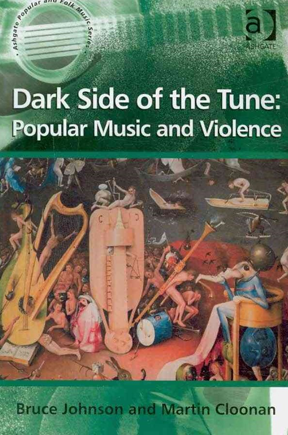 Dark Side of the Tune: Popular Music and Violence