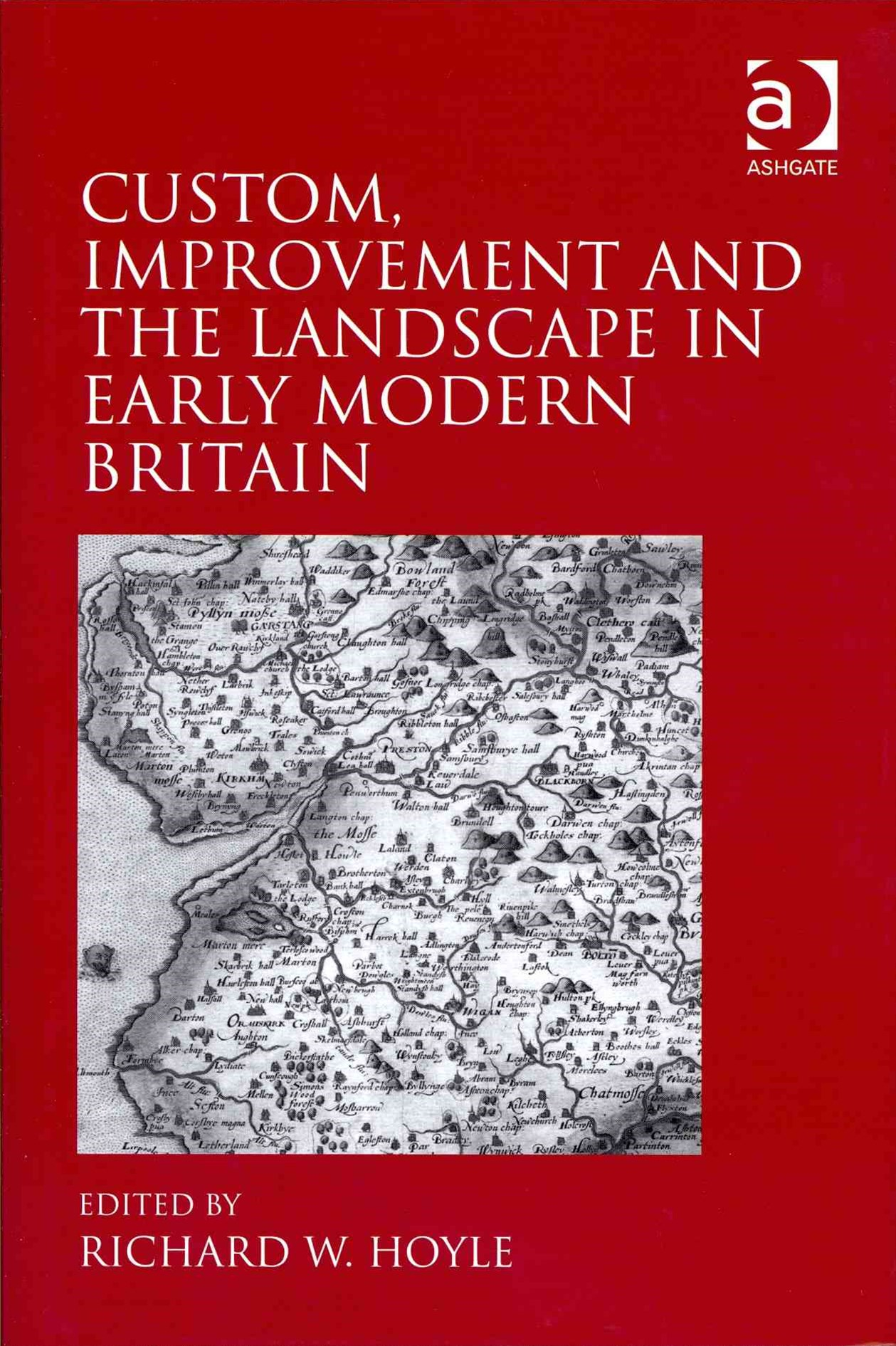 Custom, Improvement and the Landscape in Early Modern Britain