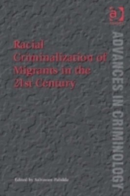 Racial Criminalization of Migrants in the 21st Century