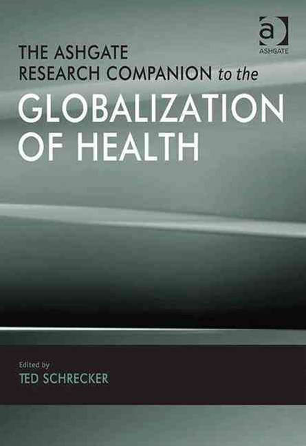 Ashgate Research Companion to the Globalization of Health