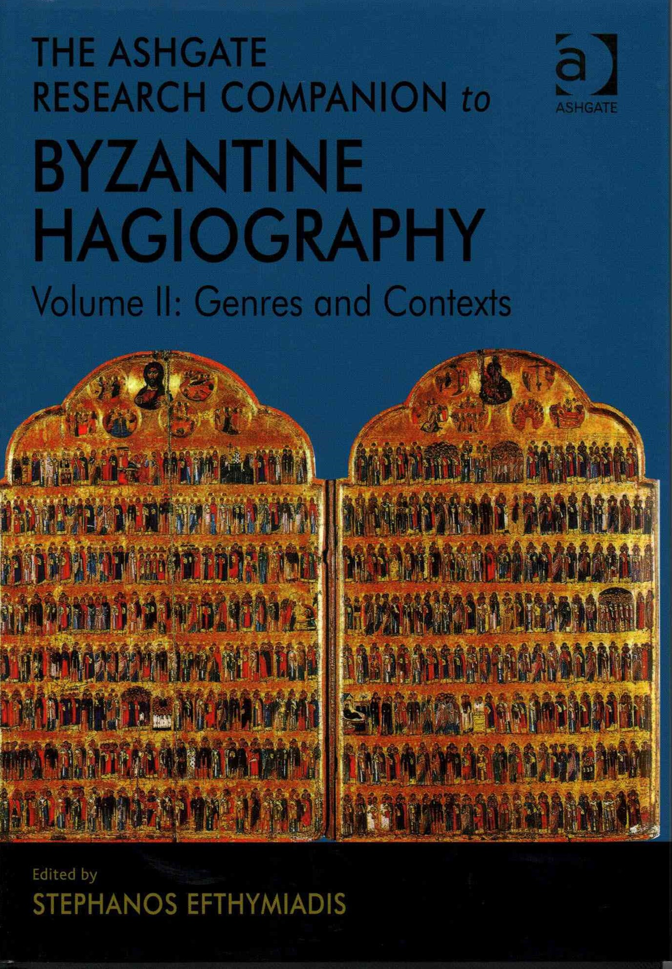 The Ashgate Research Companion to Byzantine Hagiography: Genres and Contexts