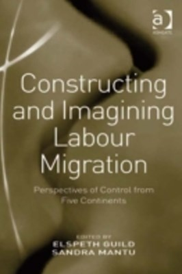 Constructing and Imagining Labour Migration