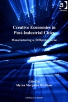 Creative Economies in Post-Industrial Cities
