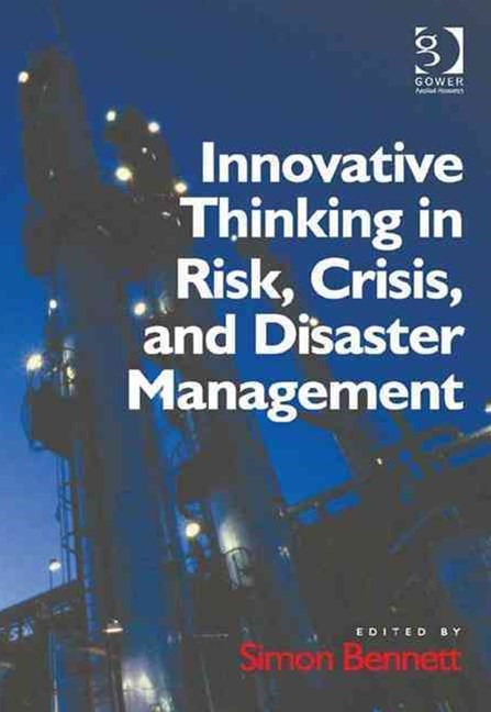 Innovative Thinking in Risk, Crisis, and Disaster Management