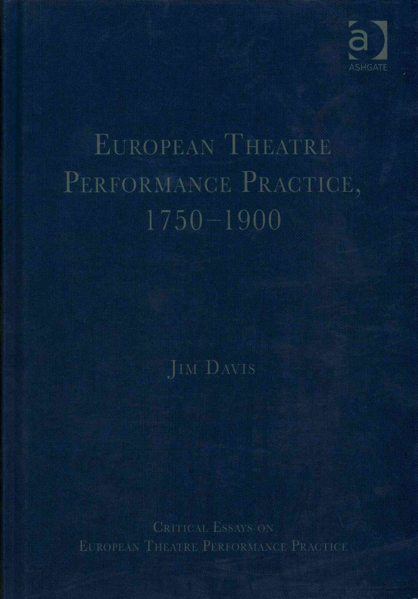 European Theatre Performance Practice, 1750-1900