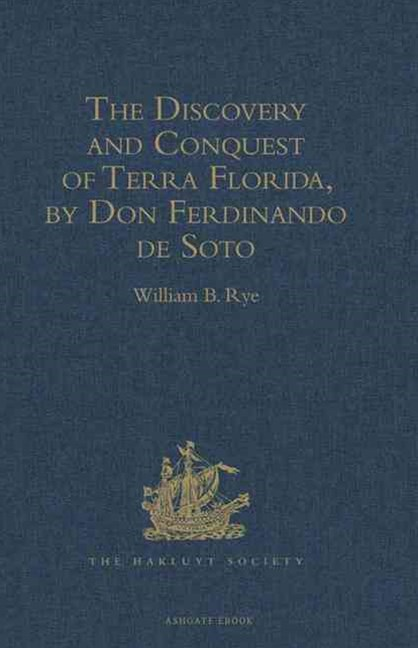 Discovery and Conquest of Terra Florida, by Don Ferdinando de Soto