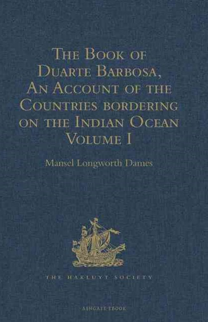 Book of Duarte Barbosa, an Account of the Countries Bordering on the Indian Ocean and Their Inhabitants