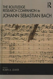 Routledge Research Companion to Johann Sebastian Bach by Robin A. Leaver (9781409417903) - HardCover - Entertainment Music General