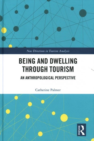 Being and Dwelling Through Tourism