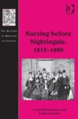 Nursing before Nightingale, 1815-1899