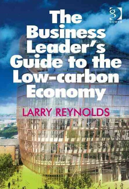 Business Leader's Guide to the Low Carbon Economy