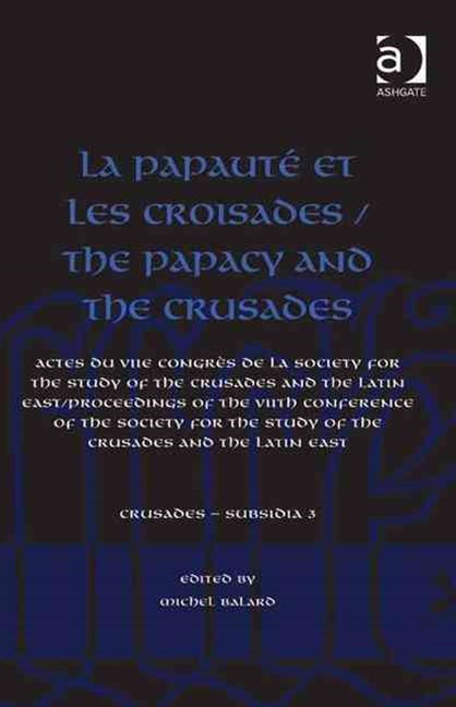 Papaute et les Croisades / The Papacy and the Crusades