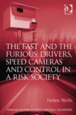 Fast and The Furious: Drivers, Speed Cameras and Control in a Risk Society