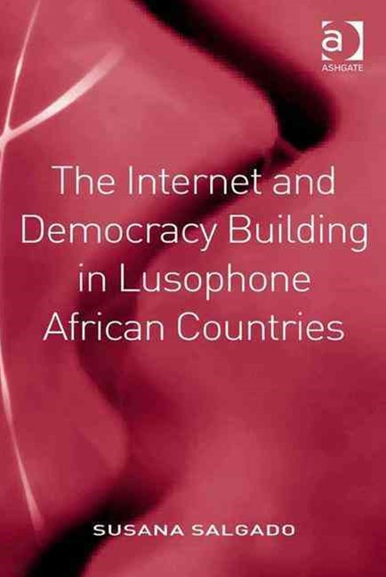 Internet and Democracy Building in Lusophone African Countries