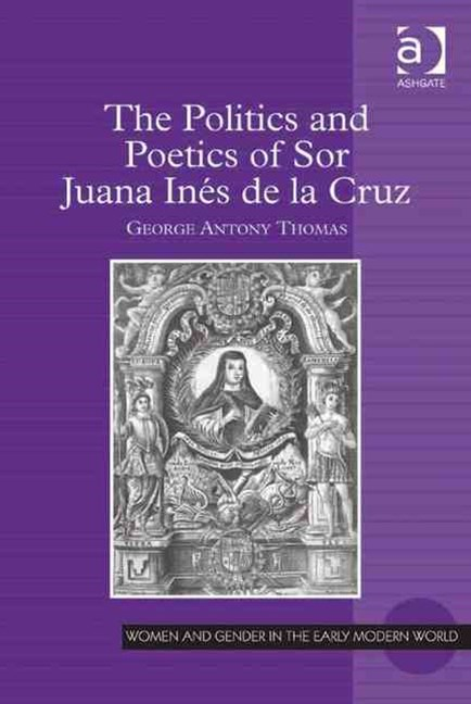 Politics and Poetics of Sor Juana Ines de la Cruz
