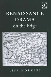 Renaissance Drama on the Edge by Lisa Hopkins (9781409438199) - HardCover - Poetry & Drama Plays