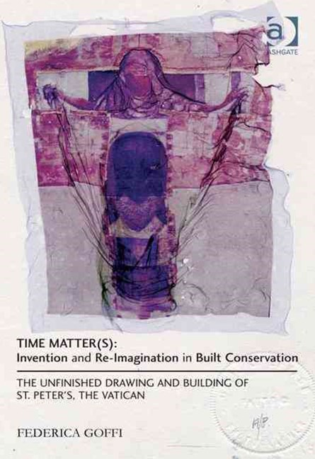 Time Matter(s): Invention and Re-Imagination in Built Conservation