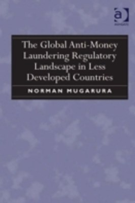 (ebook) Global Anti-Money Laundering Regulatory Landscape in Less Developed Countries