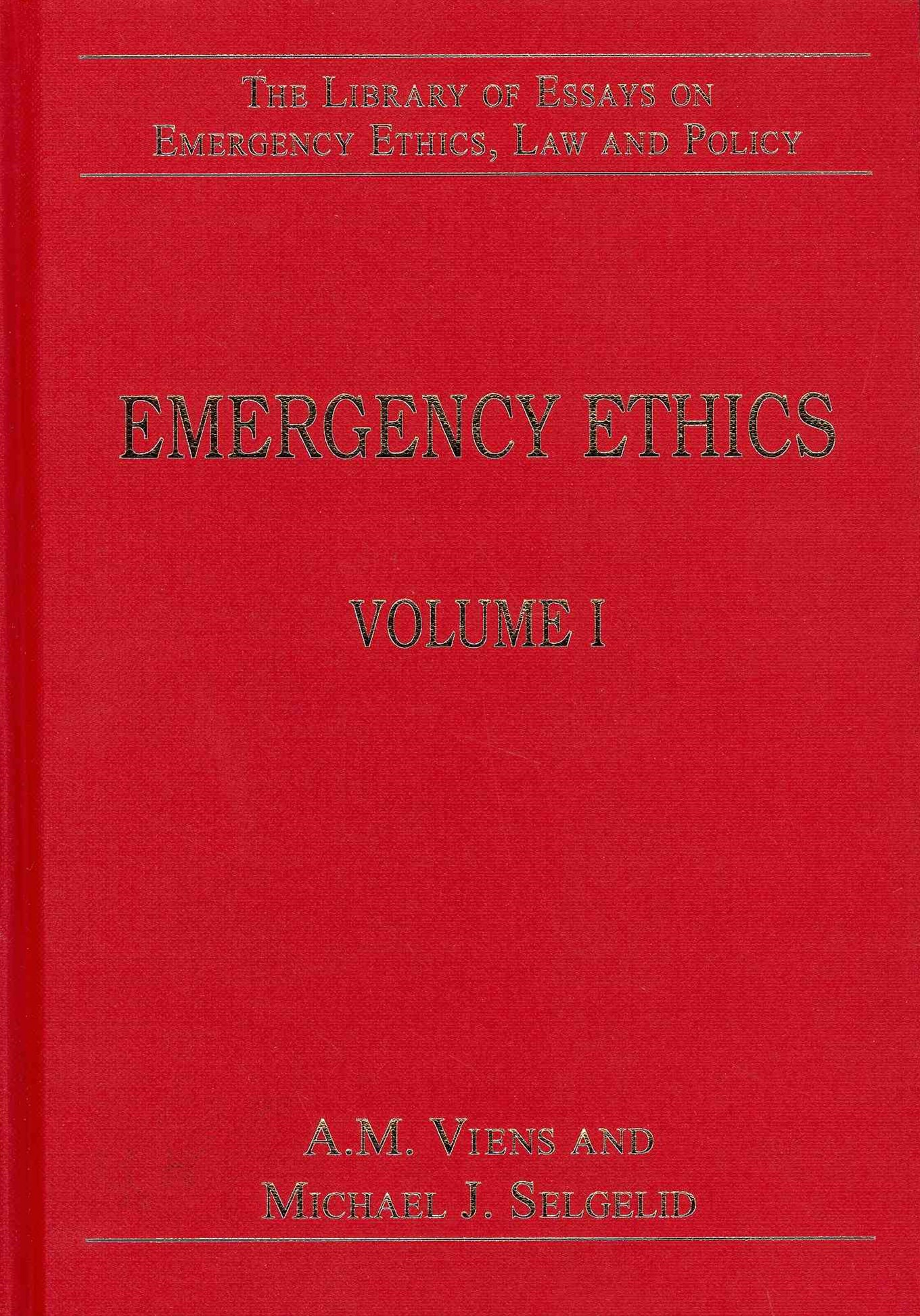 Library of Essays on Emergency Ethics, Law and Policy