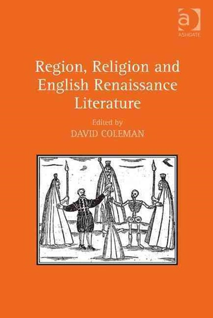 Region, Religion and English Renaissance Literature
