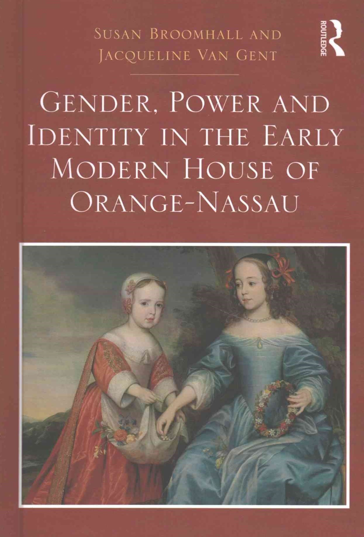Gender, Power and Identity in the Early Modern House of Orange-Nassau