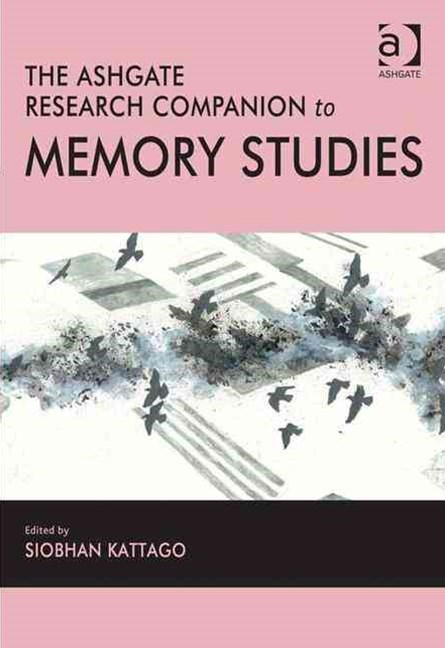 Ashgate Research Companion to Memory Studies