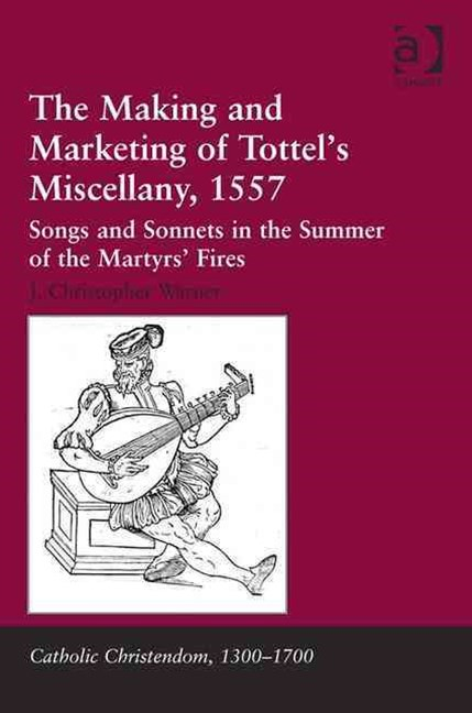Making and Marketing of Tottel's Miscellany, 1557