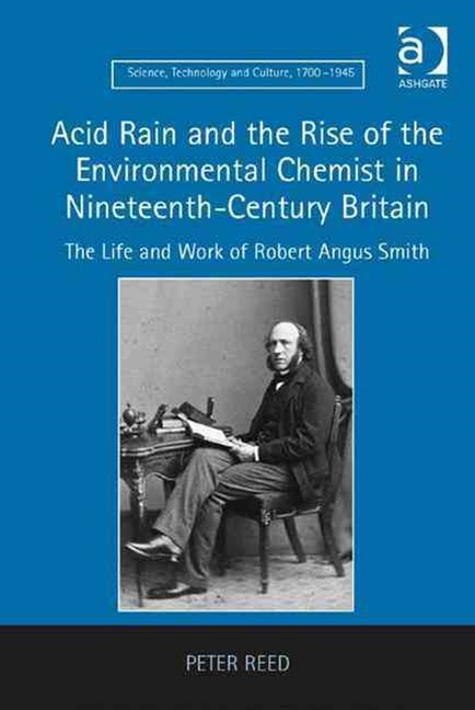 Acid Rain and the Rise of the Environmental Chemist in Nineteenth-Century Britain