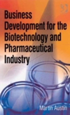 Business Development for the Biotechnology and Pharmaceutical Industry