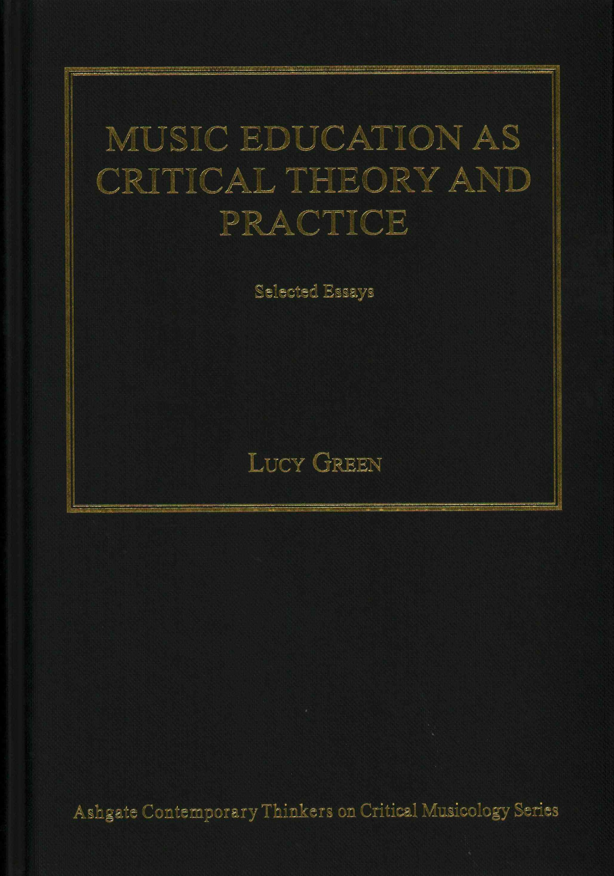 Music Education as Critical Theory and Practice
