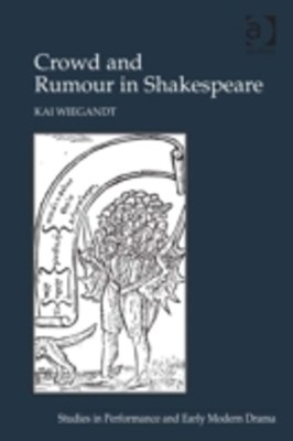 Crowd and Rumour in Shakespeare