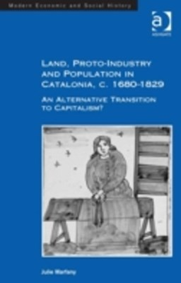 Land, Proto-Industry and Population in Catalonia, c. 1680-1829