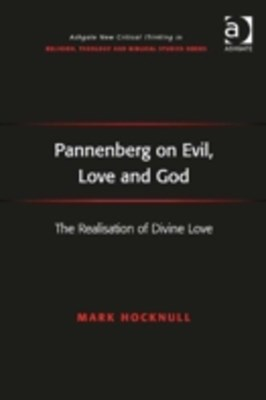 Pannenberg on Evil, Love and God
