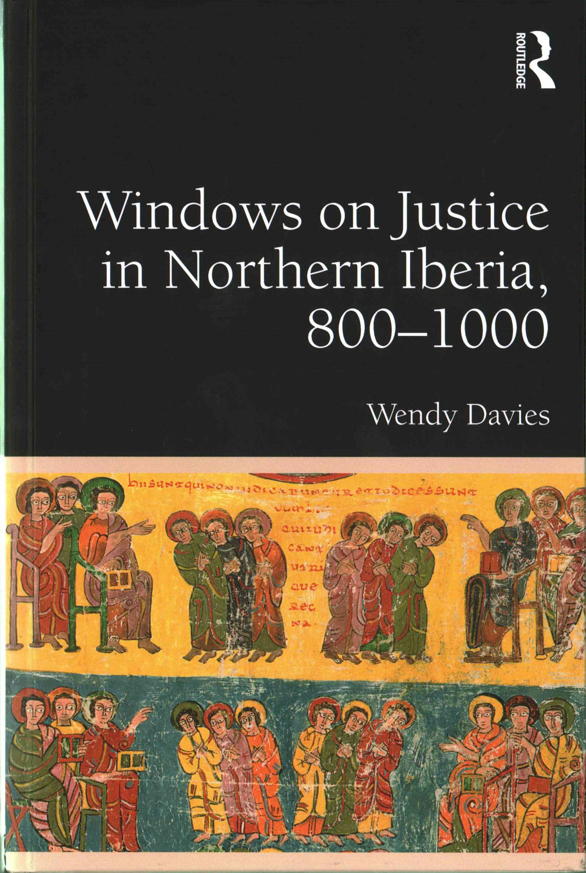 Windows on Justice in Northern Iberia, 800-1000