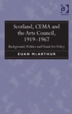 (ebook) Scotland, CEMA and the Arts Council, 1919-1967
