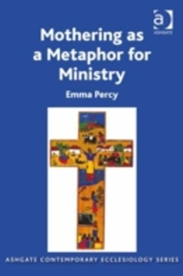 Mothering as a Metaphor for Ministry