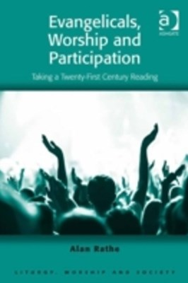 Evangelicals, Worship and Participation