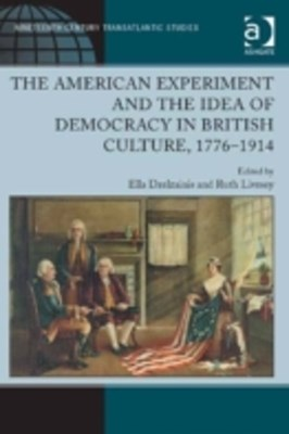 American Experiment and the Idea of Democracy in British Culture, 1776-1914
