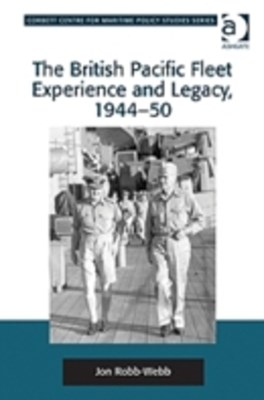 (ebook) British Pacific Fleet Experience and Legacy, 1944-50