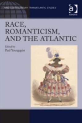 Race, Romanticism, and the Atlantic