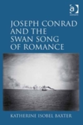 Joseph Conrad and the Swan Song of Romance
