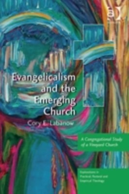 Evangelicalism and the Emerging Church