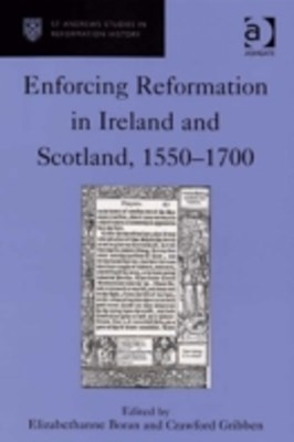 Enforcing Reformation in Ireland and Scotland, 1550-1700