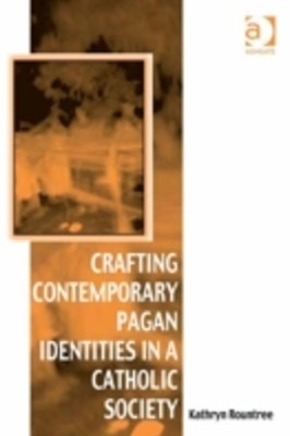 Crafting Contemporary Pagan Identities in a Catholic Society