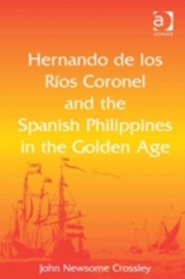 Hernando de los Rios Coronel and the Spanish Philippines in the Golden Age