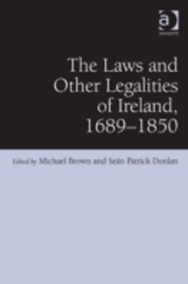 Laws and Other Legalities of Ireland, 1689-1850