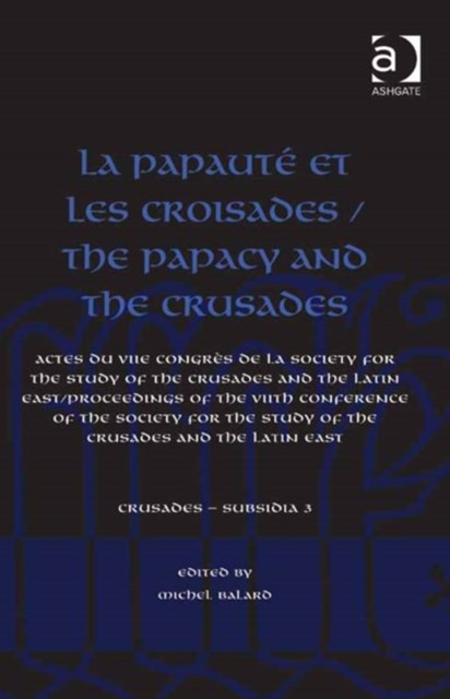 (ebook) La Papaute et les croisades / The Papacy and the Crusades