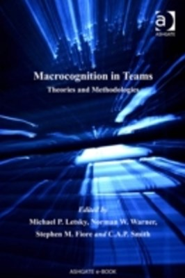 Macrocognition in Teams