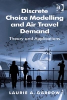 Discrete Choice Modelling and Air Travel Demand